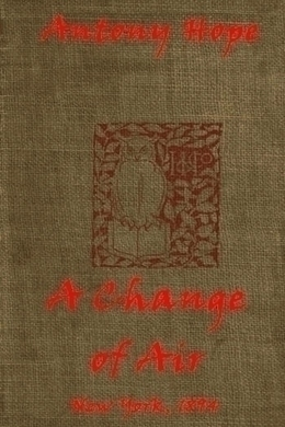 A Change of Air by Anthony Hope