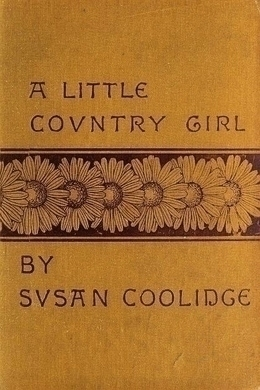 A Little Country Girl by Susan Coolidge