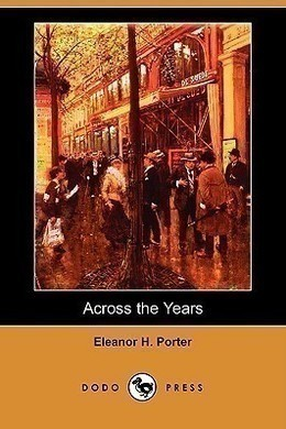 Across the Years by Eleanor H. Porter