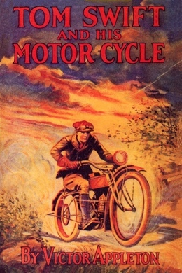 Tom Swift and his Motorcycle by Victor Appleton