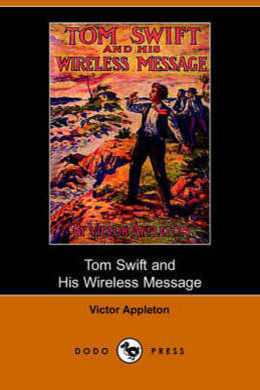 Tom Swift and his Wireless Message by Victor Appleton