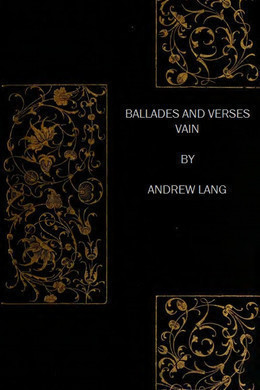Ballads and Verses Vain by Andrew Lang
