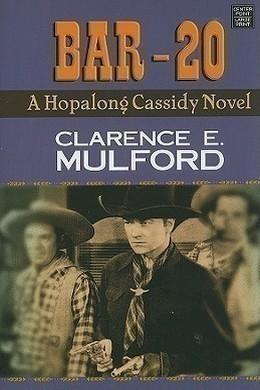Bar-20 by Clarence E. Mulford