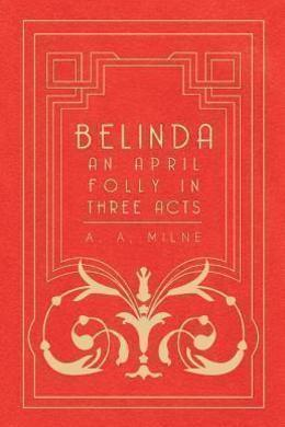 Belinda by A. A. Milne