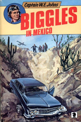 Biggles in Mexico by W. E. Johns