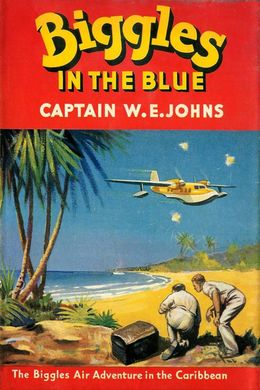 Biggles in the Blue by W. E. Johns