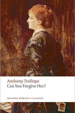 Can You Forgive Her? by Anthony Trollope