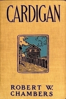Cardigan by Robert W. Chambers