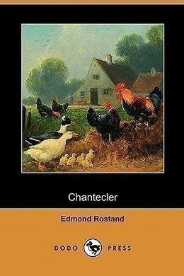 Chantecler by Edmond Rostand