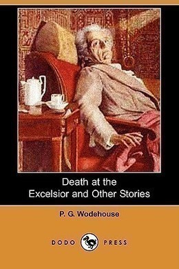 Death at the Excelsior by P. G. Wodehouse