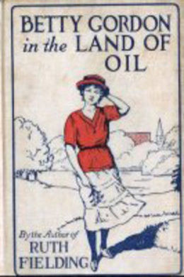 Betty Gordon in the Land of Oil by Alice B. Emerson