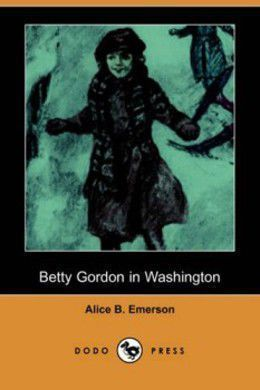 Betty Gordon in Washington by Alice B. Emerson