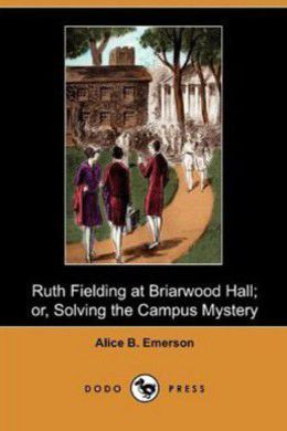 Ruth Fielding at Briarwood Hall by Alice B. Emerson