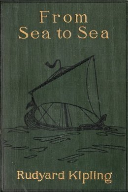 From Sea to Sea by Rudyard Kipling