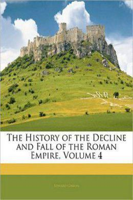 Decline and Fall of the Roman Empire Vol. 4 by Edward Gibbon