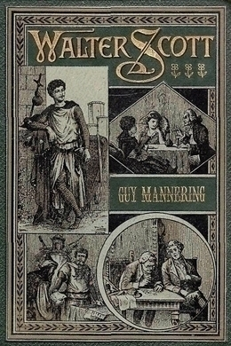Guy Mannering by Walter Scott
