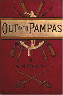 Out on the Pampas by G. A. Henty