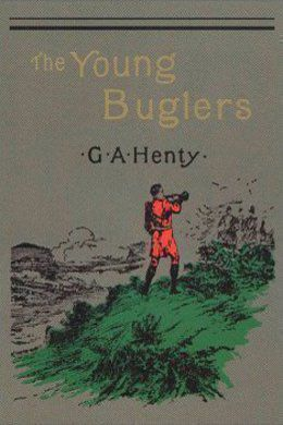 The Young Buglers by G. A. Henty