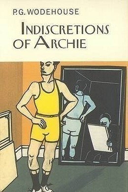 Indiscretions of Archie by P. G. Wodehouse