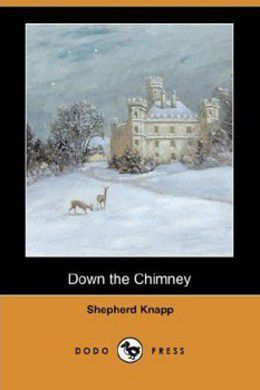 Down the Chimney by Shepherd Knapp