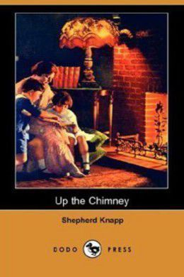 Up the Chimney by Shepherd Knapp