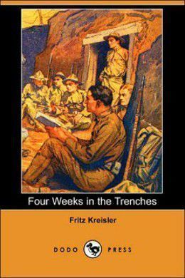 Four Weeks in the Trenches by Fritz Kreisler
