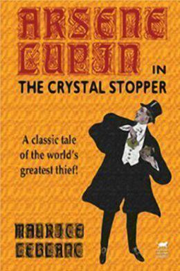 The Crystal Stopper by Maurice Leblanc