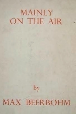 Mainly on the Air by Max Beerbohm
