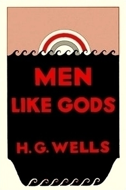 Men Like Gods by H. G. Wells