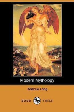 Modern Mythology by Andrew Lang