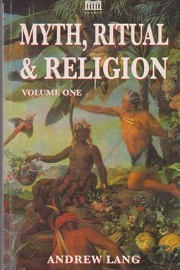 Myth, Ritual and Religion - Vol. 1 by Andrew Lang