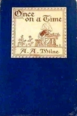 Once on a Time by A. A. Milne
