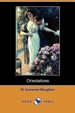 Orientations by W. Somerset Maugham