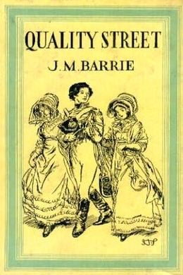 Quality Street by J. M. Barrie