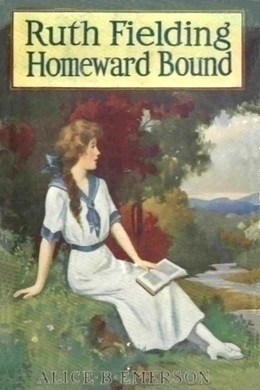 Ruth Fielding Homeward Bound by Alice B. Emerson