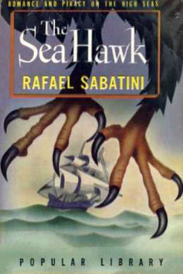 The Sea-Hawk by Rafael Sabatini