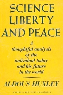Science, Liberty And Peace by Aldous Huxley