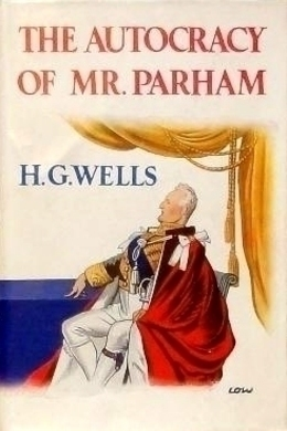 The Autocracy of Mr. Parham by H. G. Wells