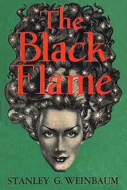 The Black Flame by Stanley G. Weinbaum