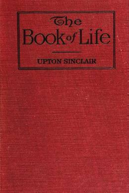 The Book of Life by Upton Sinclair