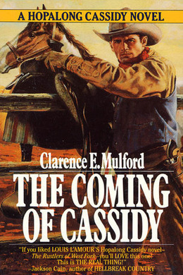 The Coming of Cassidy by Clarence E. Mulford