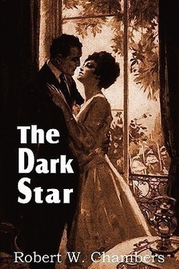 The Dark Star by Robert W. Chambers