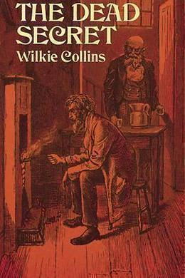 The Dead Secret by Wilkie Collins