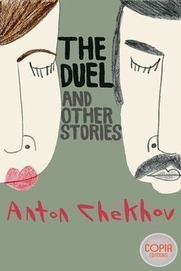The Duel and Other Stories by Anton Chekhov