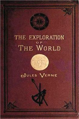 The Exploration of the World by Jules Verne