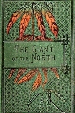 The Giant of the North by R. M. Ballantyne