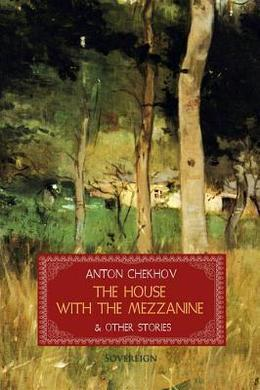 The House with the Mezzanine by Anton Chekhov