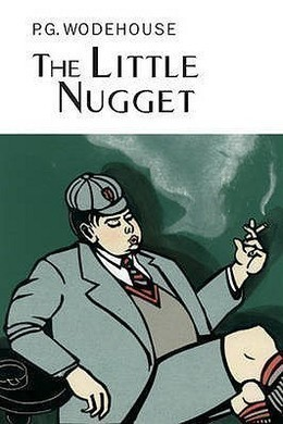 The Little Nugget by P. G. Wodehouse