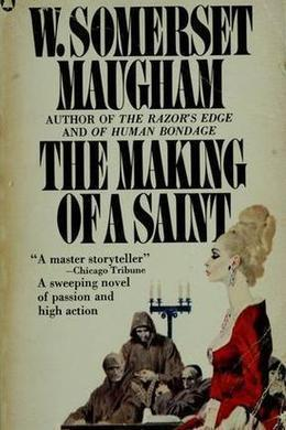 The Making of a Saint by W. Somerset Maugham