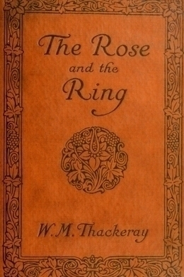 The Rose and the Ring by W. M. Thackeray